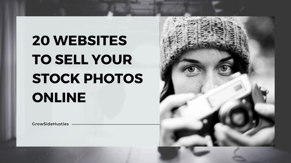 20 Websites to Sell Your Stock Photos Online